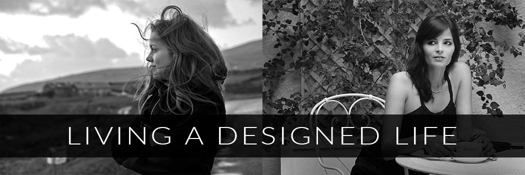 LIVING A DESIGNED LIFE