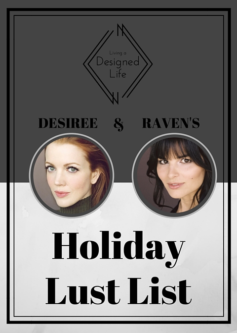 Our First Annual Holiday Lust Lists!