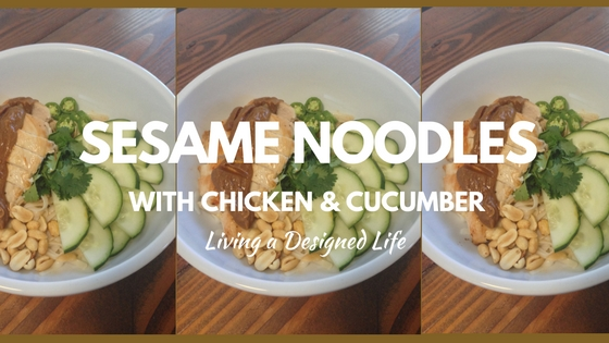Recipes I love: Sesame Noodles with Chicken and Cucumber